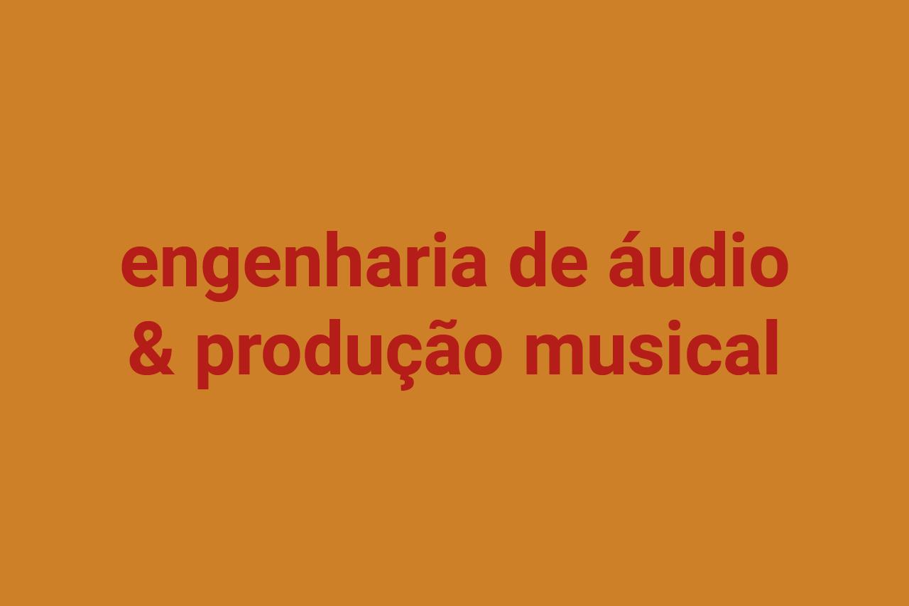 Engenharia de áudio & produção musical