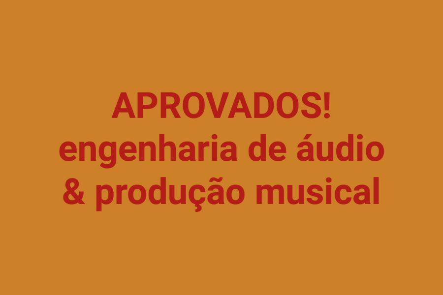 Aprovados – Engenharia de áudio & produção musical