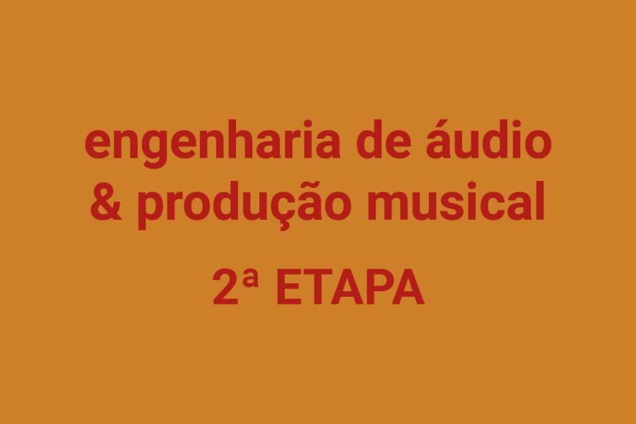 Engenharia de som & produção de áudio – Segunda etapa