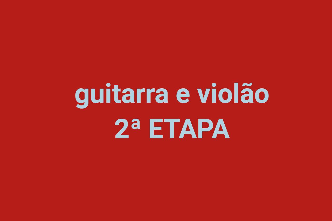 Guitarra e violão – Segunda etapa