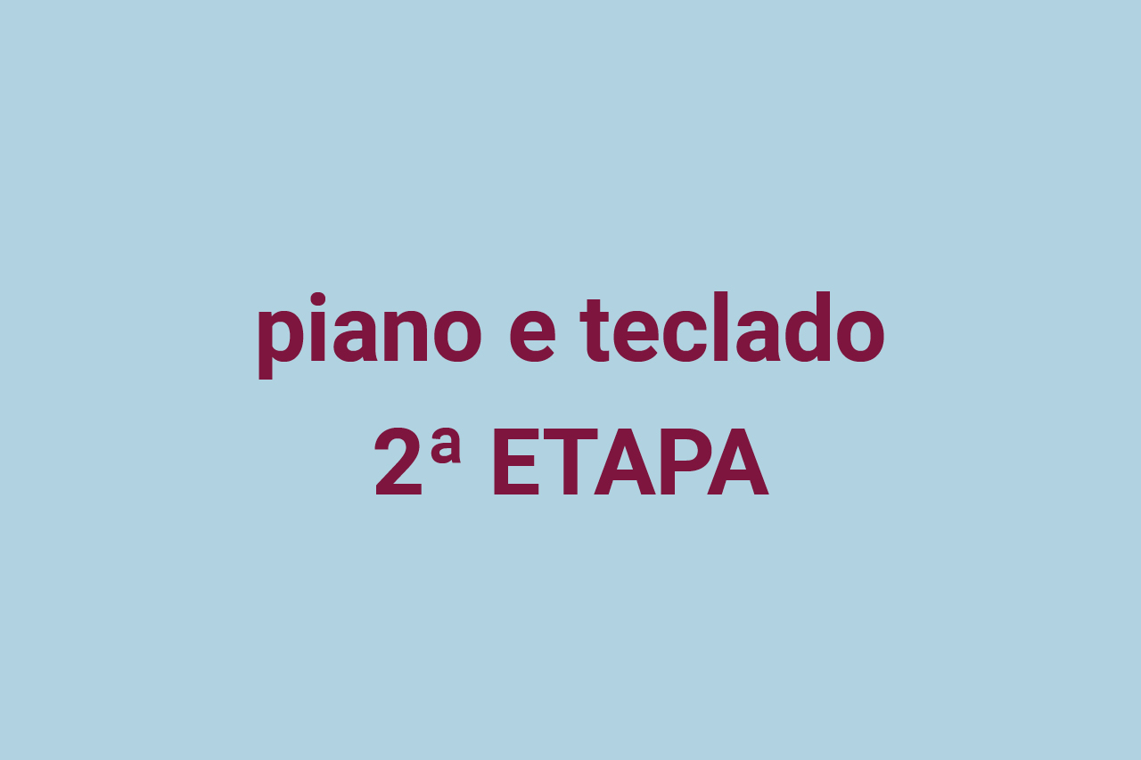 Piano e teclado – Segunda etapa